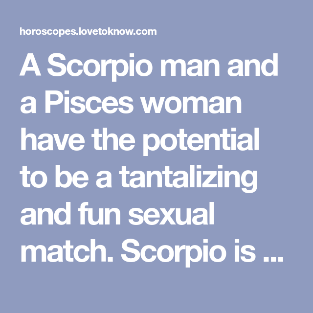 Pisces and scorpio sex topic simply