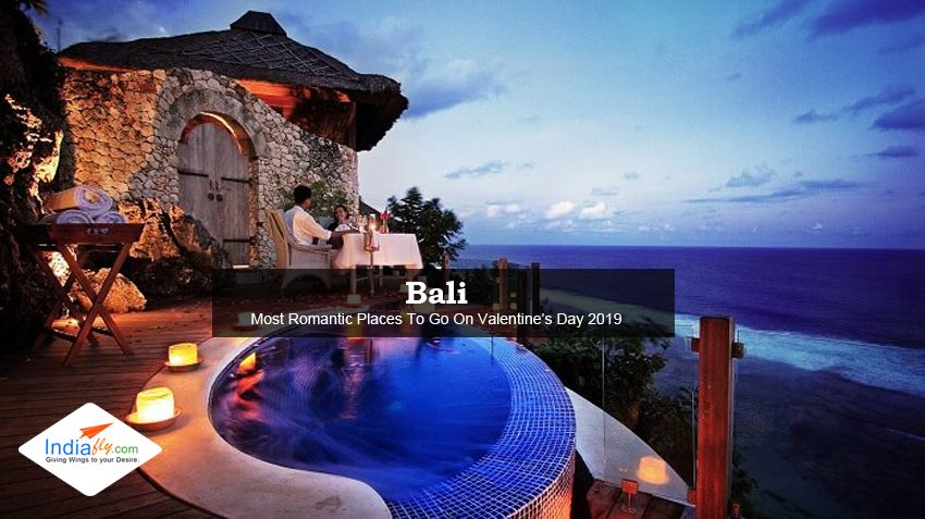 Most Romantic Places To Go On Valentine S Day 2019 Destination Tourpackages Indiaflyholiday Valentinedaytourpackage Valentineda Bali Resort Bali Honeymoon