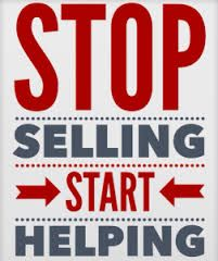 Image result for Stop selling. Start helping