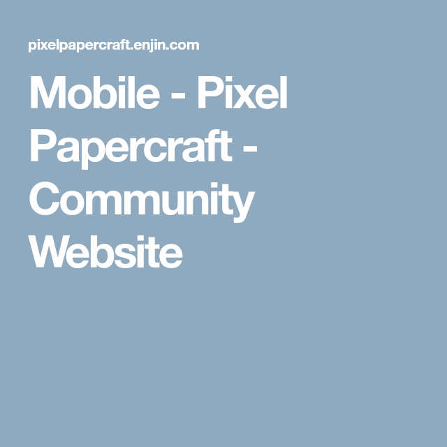 Mobile Pixel Papercraft Community Website Mini Ender Dragon