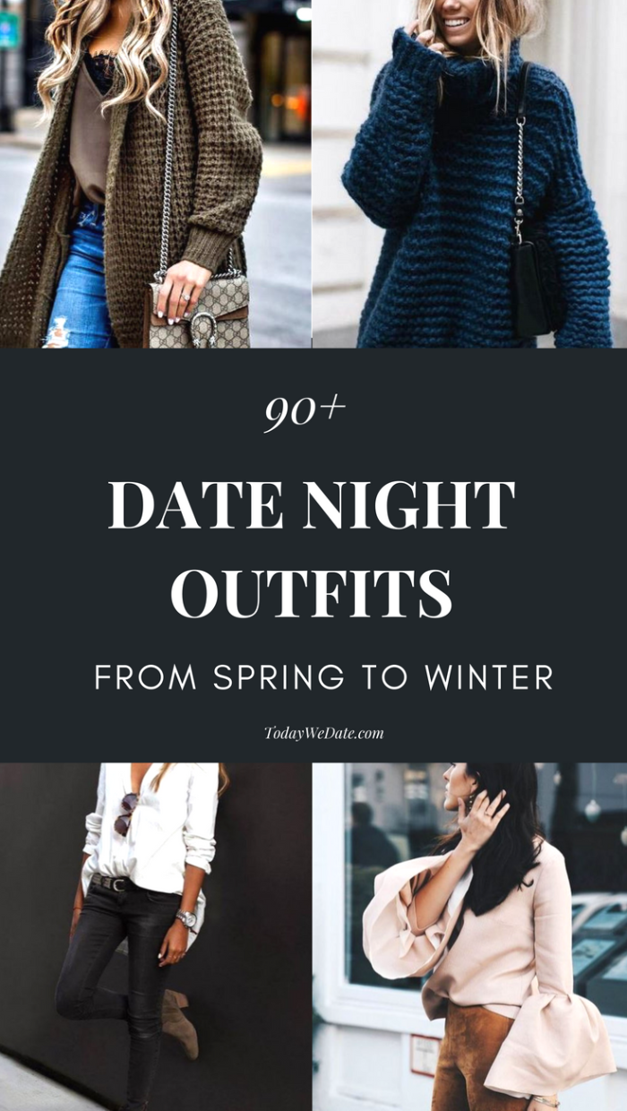 Date Night Outfit Ideas 2019 90+ Outfits For Date Night from Spring To Winter   TodayWeDate.
