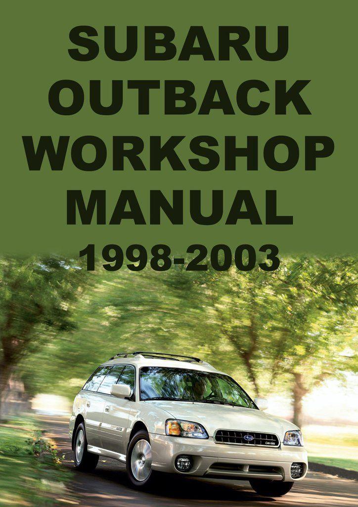 Subaru Outback 2 5l H6 1998 2003 Workshop Manual Subaru Outback Subaru Outback