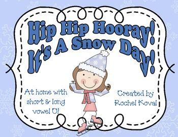 Hip Hip Hooray! It's a Snow Day! - Short & Long Vowel O