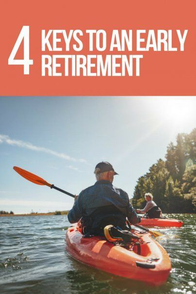 4 Keys to an Early Retirement   Retirement Planning   Personal Finance Advice   Money Saving Tips