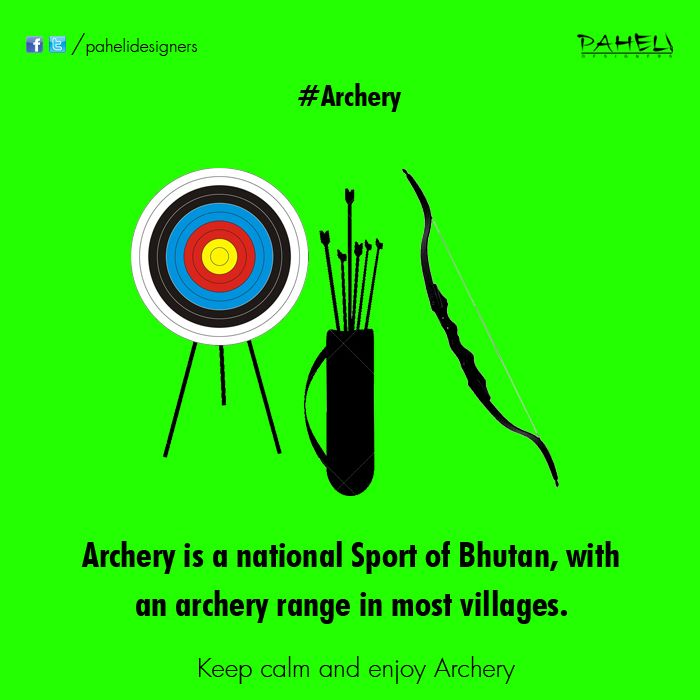 Archery is a national sport of Bhutan, with an archery range in most villages.