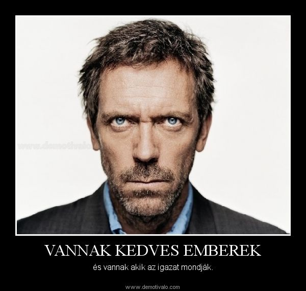 idézetek dr house There are nice people | Dr house quotes, House md quotes, Dr house