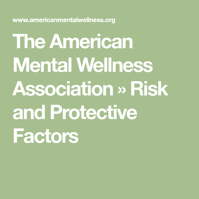 The American Mental Wellness Association » Risk And