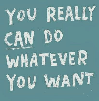 U Really Can Do Whatever U Want Words Inspirational Words Inspirational Quotes
