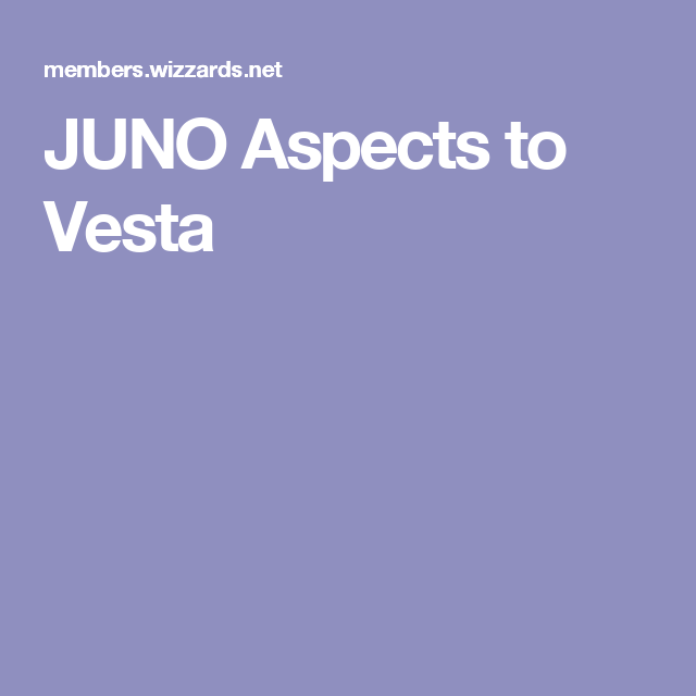 JUNO Aspects to Vesta | Asteroids in Astrology | Dwarf