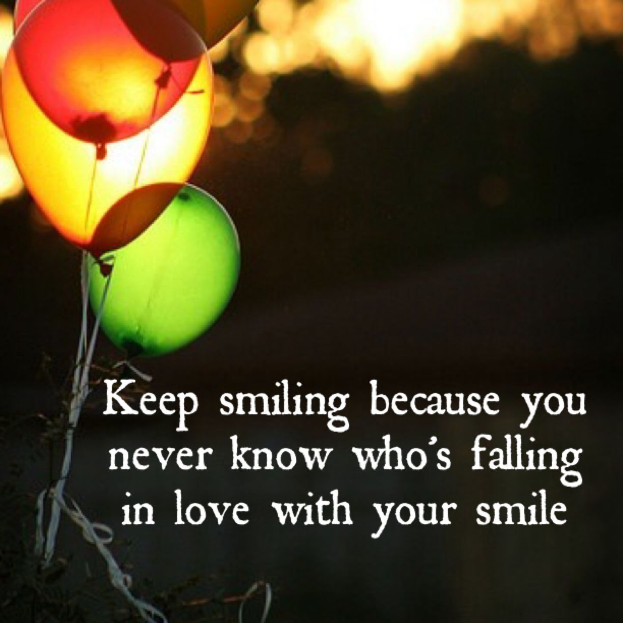 Keep Smiling Because You Never Know Who S Falling In Love With