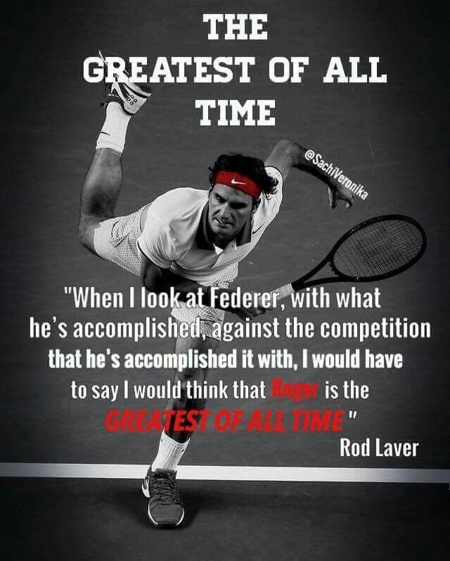 ee5f5b03787355 The greatest of all times. Rod Laver sur Roger Federer