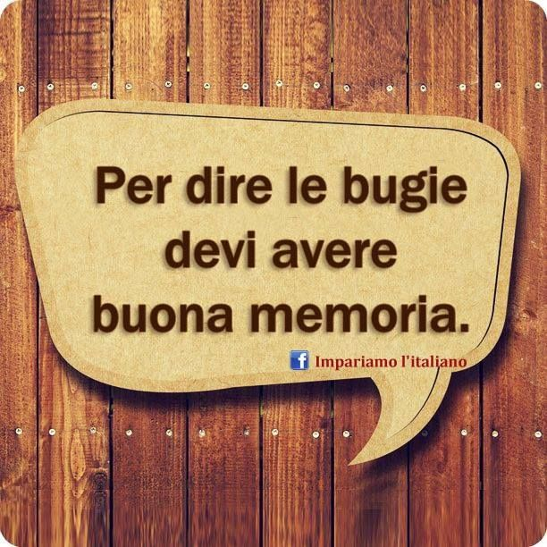 To tell lies you must have a good memory