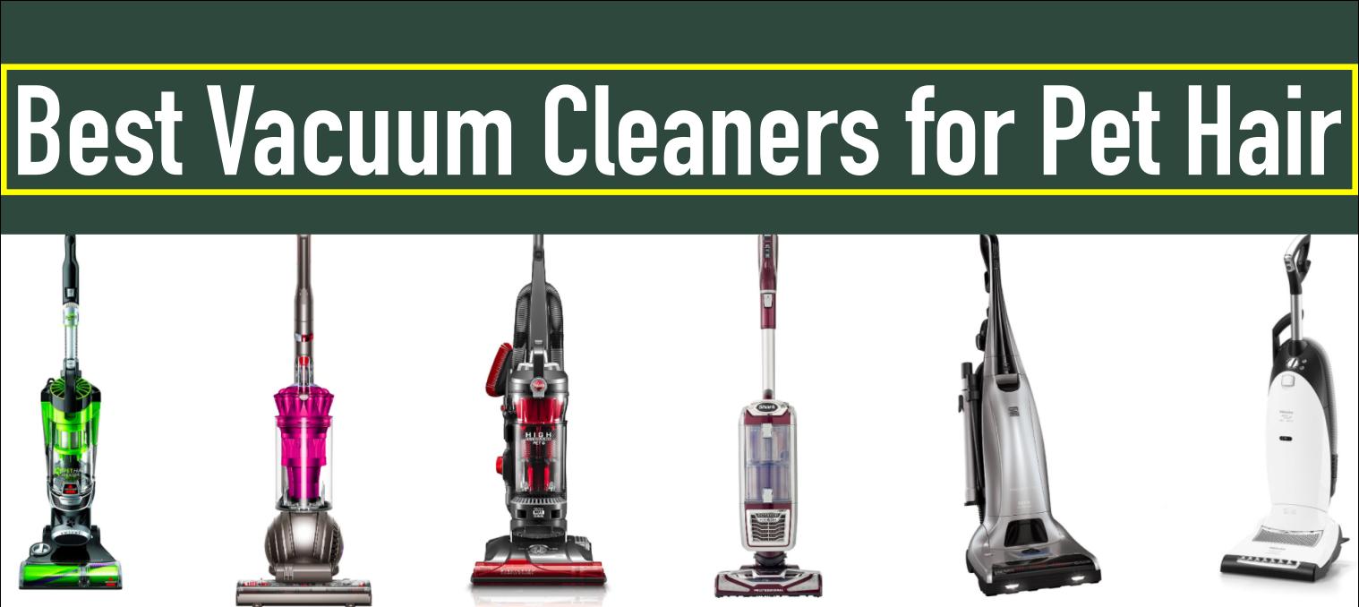Best Vacuum Cleaners For Pet Hair To Buy In 2018 Buyer S Guidecontents1 Best Vacuum Cleaners For Pet Hair Best Upright Vacuum Good Vacuum Cleaner Best Vacuum