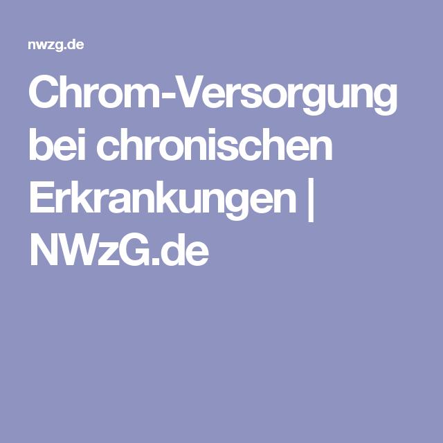 Chrom-Versorgung bei chronischen Erkrankungen   NWzG.de