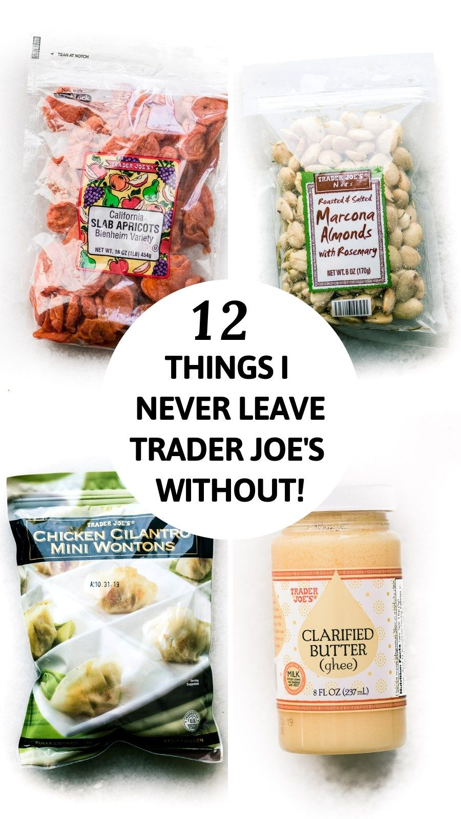 12 Things I Never Leave Trader Joe S Without 12 Of The Best