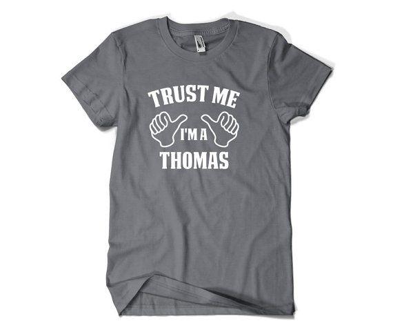 b18833b29 Thomas Last Name Shirt-Trust Me I'm a Thomas T by SuperCoolTShirts ...