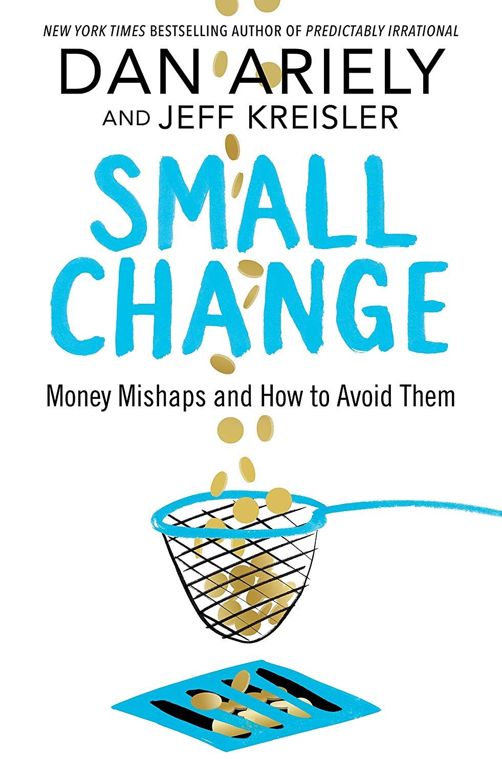 Small Change: Money Mishaps and How to Avoid Them eBook: Dan Ariely, Jeff  Kreisler: Amazon.co.uk: Kindle Store | Small changes, Inspirational books,  Quote posters