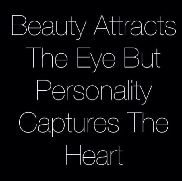 Beauty Attracts The Eye Love Quotes Eye Heart Personality Beauty
