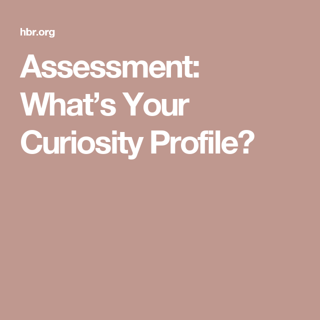 Assessment: What's Your Curiosity Profile?