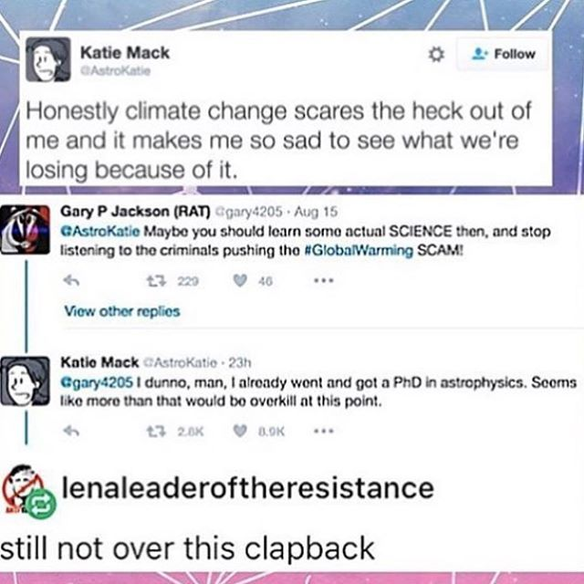Climate change is real, and if you don't believe it leave because you're dumb