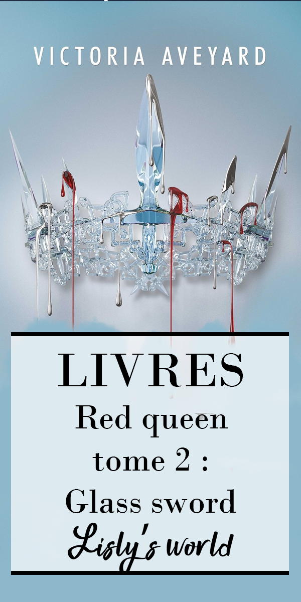 Red Queen Tome 2 Glass Sword Lecture Livres A Lire Livre