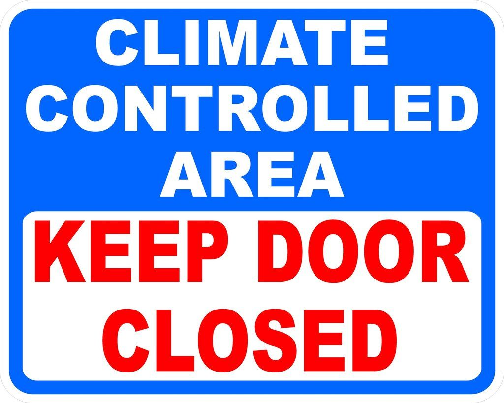 Climate Controlled Area Keep Door Closed Decal Climates Closed Doors Heating And Air Conditioning