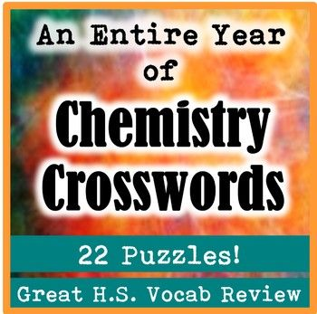 An Entire Year of High School Chemistry Crossword Puzzles (22 - copy periodic table vocabulary