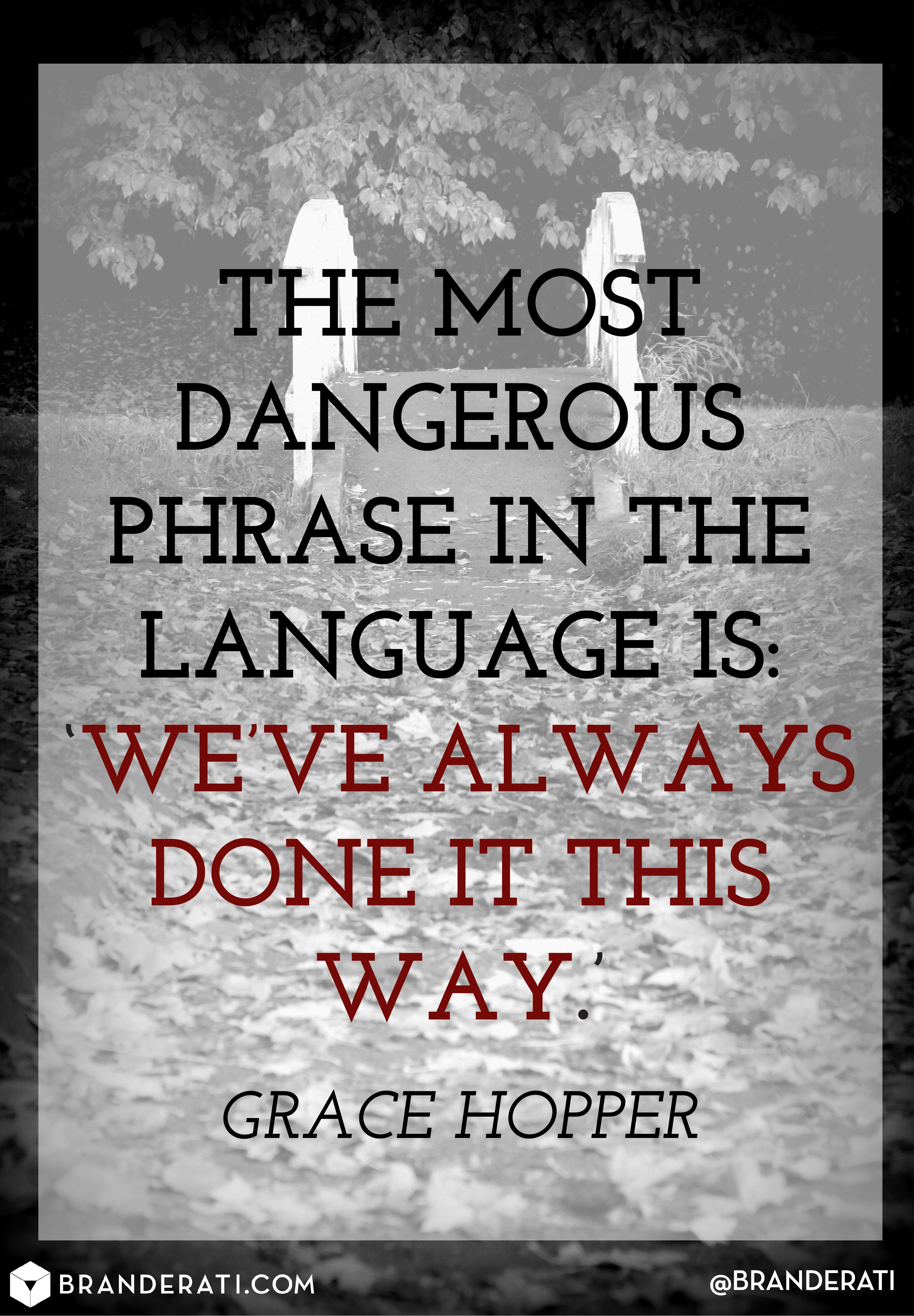 the most dangerous phrase in language is weve always done it this way quote from legendary computer programmer grace hopper - Grace Hopper Resume Database