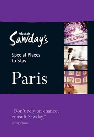 For the first time Sawday's have dedicated an entire book to all the different types of Special Places available in Paris – B, hotels, townhouses, restored farmhouses on the edge of the city, self catering places – they are all in this guide.  Paris: Special Places to Stay (9781906136215) by Alastair Sawday : Travel Universe ®