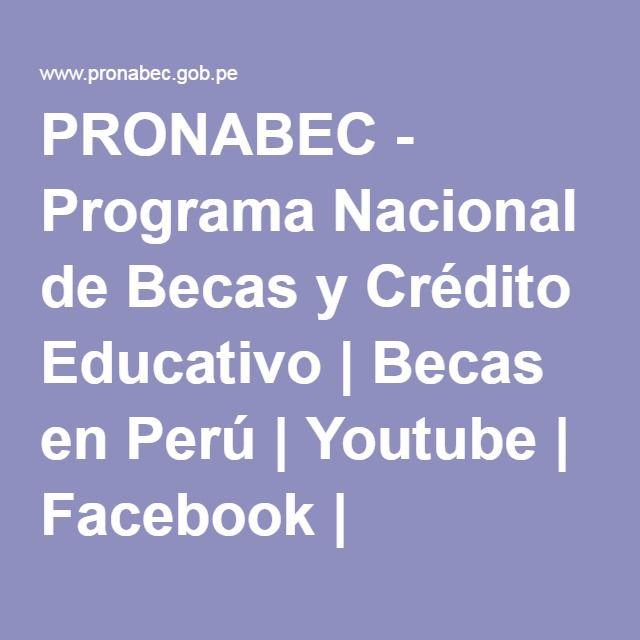 Pronabec Programa Nacional De Becas Y Credito Educativo Becas