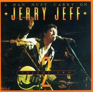 Jerry Jeff Walker Man Must Carry On Volume 2 Jerry Jeff Walker Music Articles Guy Clark