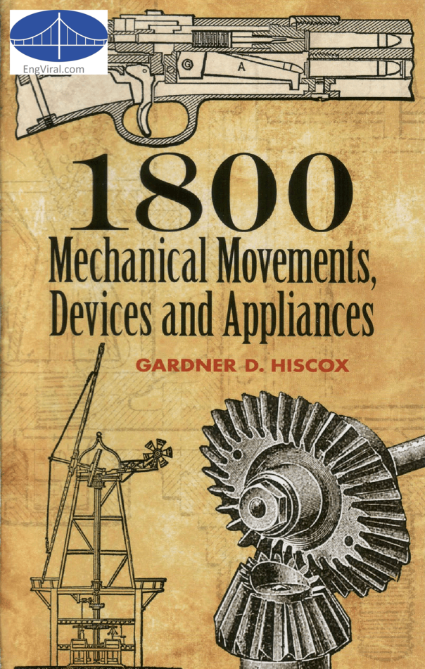 1800 Mechanical Movements, Devices and Appliances | engineering