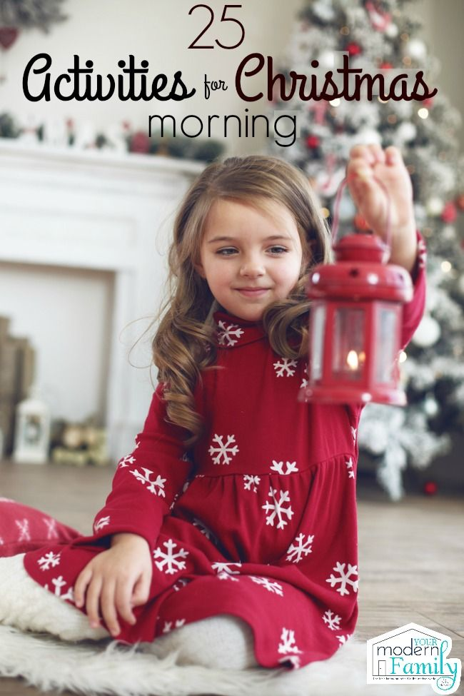 25 Activities for Christmas Morning - Your Modern Family | Fun for ...