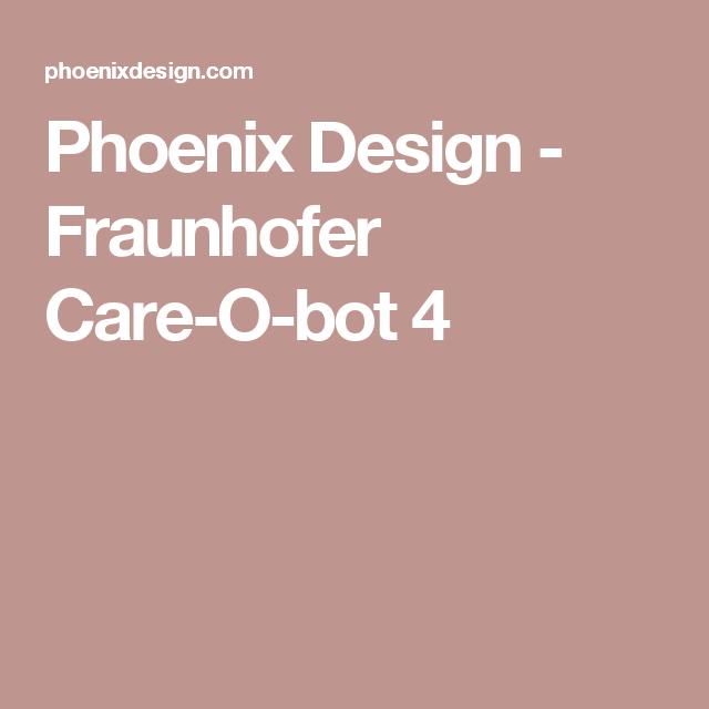 Phoenix Design - Fraunhofer Care-O-bot 4
