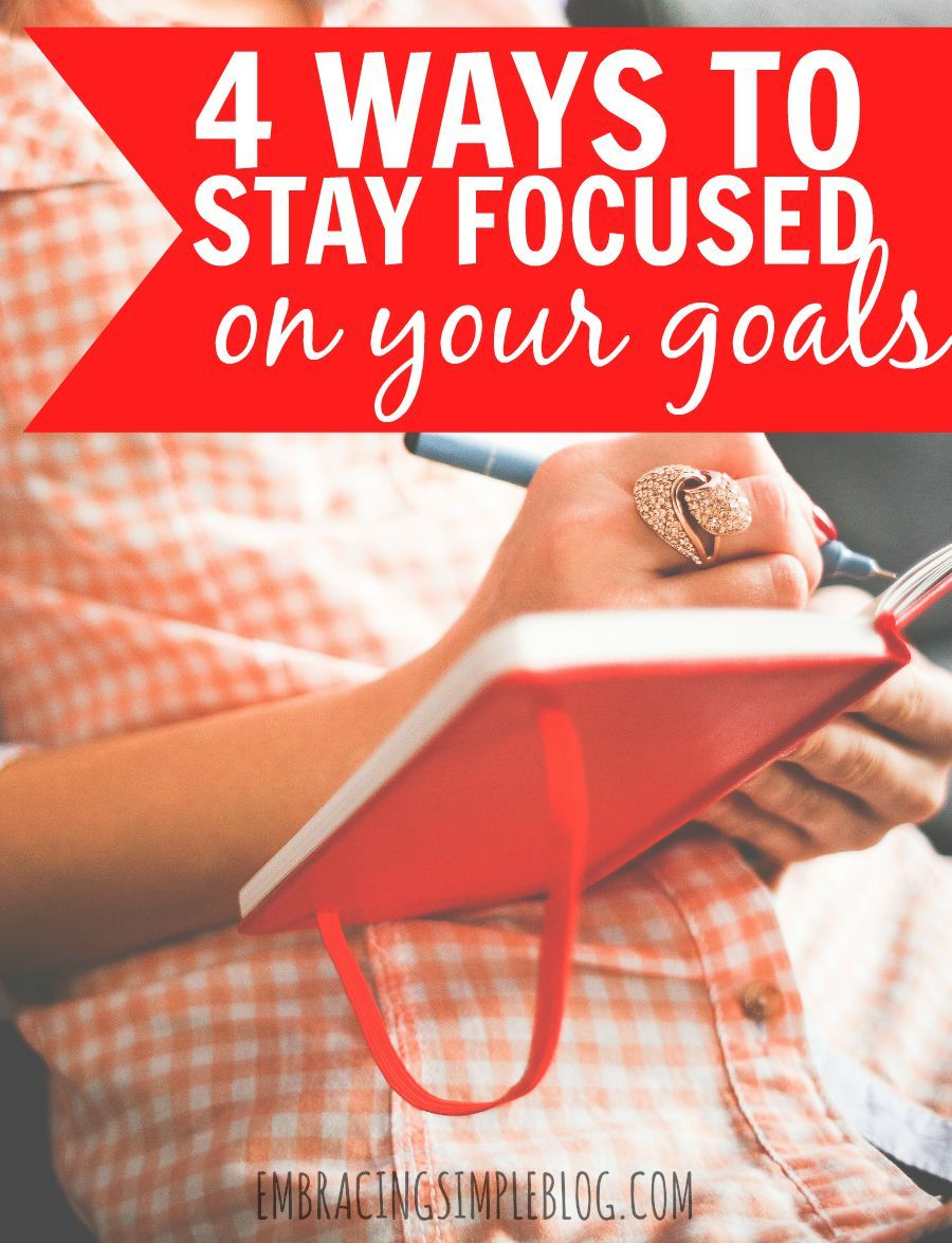4 Ways to Stay Focused on Your LongTerm Goal Long term