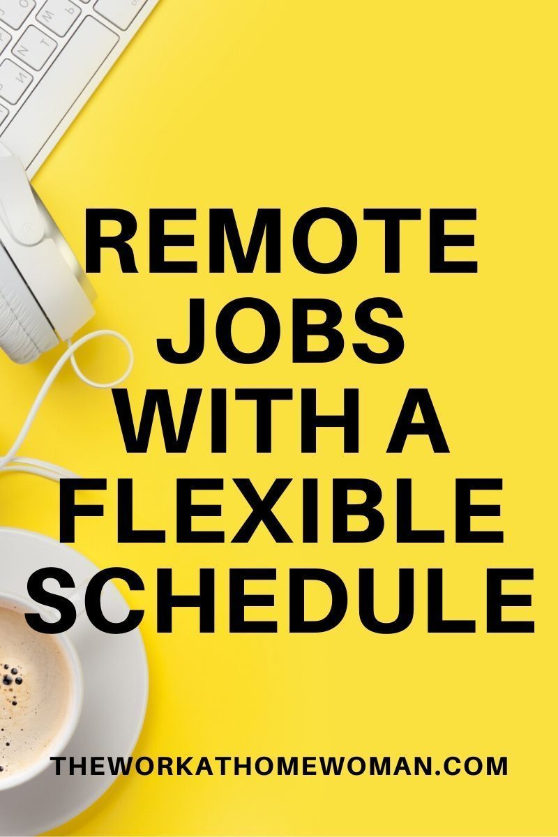 9 Flexible WorkFromHome Jobs with No Set Schedule in