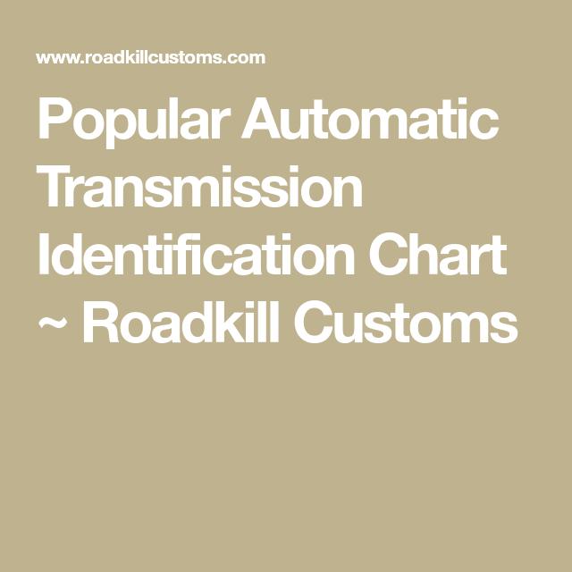 Popular Automatic Transmission Identification Chart ~ Roadkill