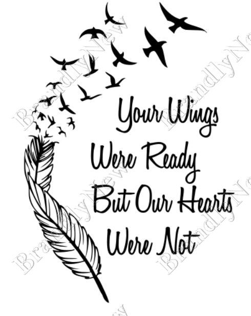 Your wings were ready but our hearts were not design for Your wings were ready but my heart was not tattoo