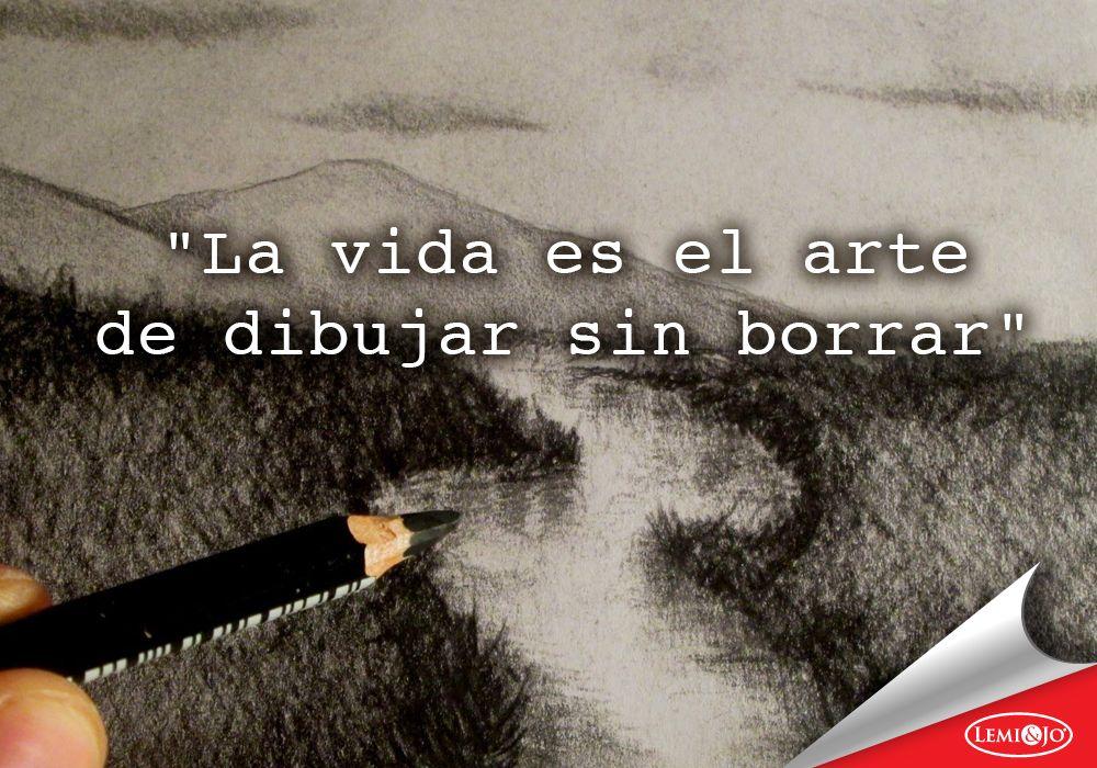 La Vida Es El Arte De Dibujar Sin Borrar Frases Motivadoras Borrar Frases Eliminacion De Tatuajes