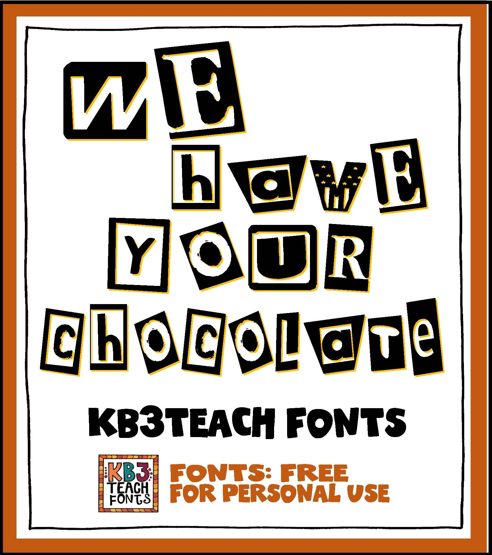 """Download FREE FONTS: KB3 """"We Have Your Chocolate"""" (Personal Use ..."""
