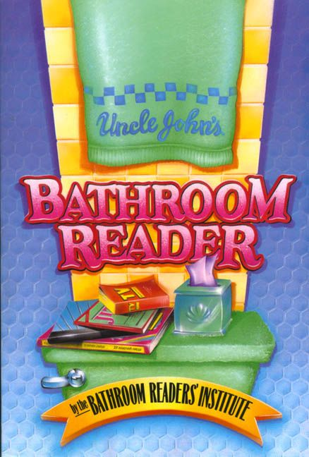 Uncle John's Bathroom Reader | Book worms, Readers ...