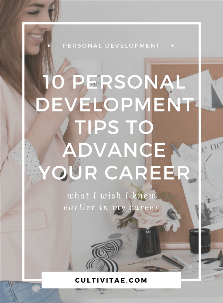 Personal Development Tips To Advance Your Career 10 Tips To Follow Career Advancement Career Advice Personal Development