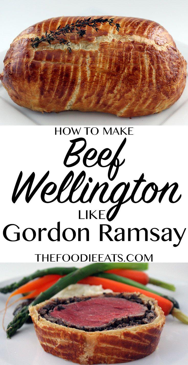 How To Make Beef Wellington Like Gordon Ramsay Gordon Ramsay Recipe Gordon Ramsey Recipes Beef Wellington