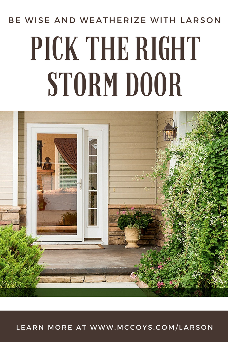 A Full View Larson® Storm Door Features An Expanse Of Glass That Allows  Natural Light Into Your House While Keeping Drafts Out.