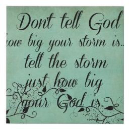 Don't Tell God How Big your Storm Is Quote Canvas