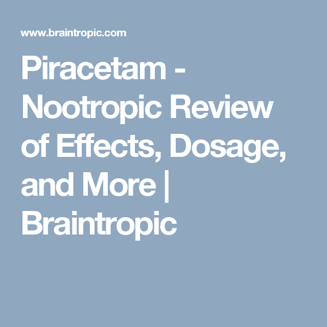 Piracetam Nootropic Review Of Effects Dosage And More