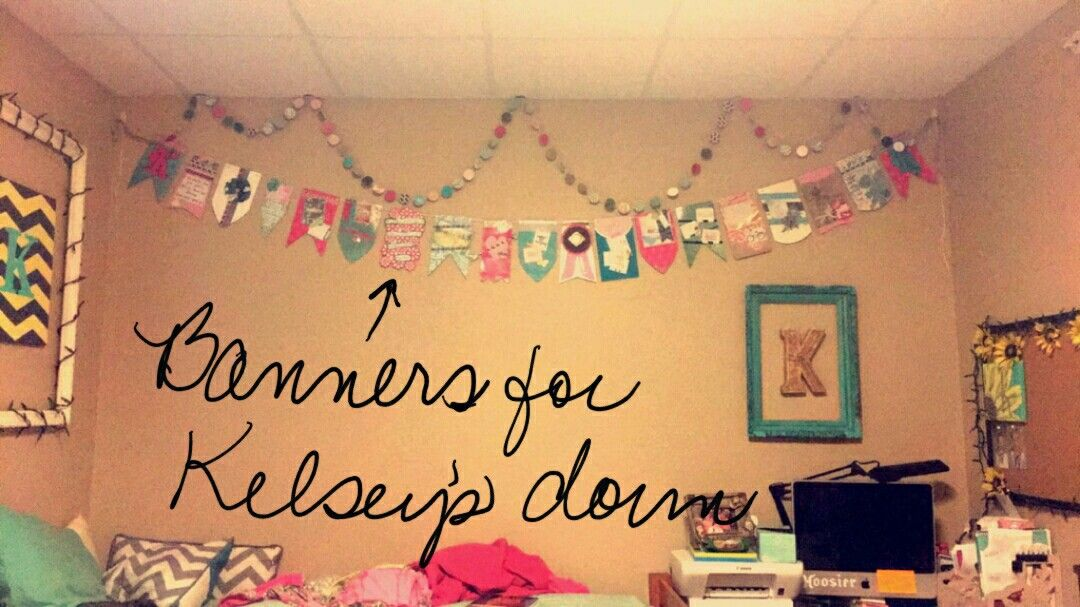 Banners for Kelsey's dorm. Received and displayed!