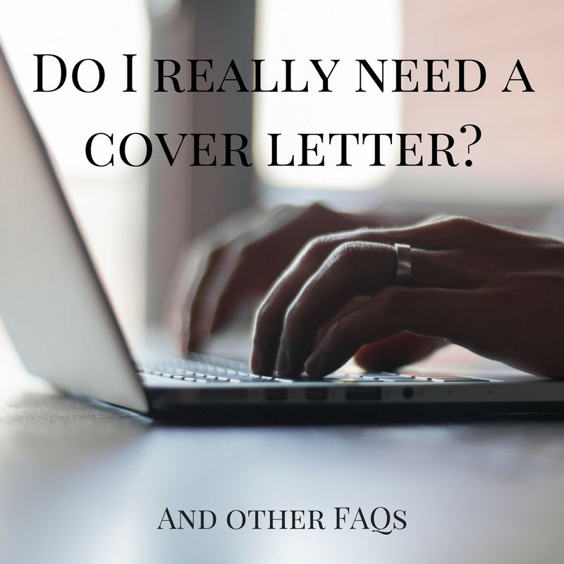 Do i really need a cover letter and other faqs