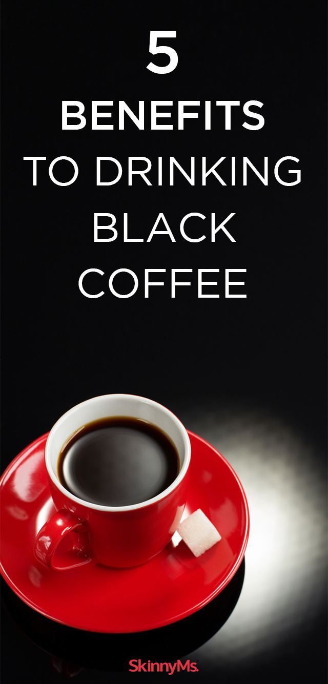 5 Benefits of Drinking Black Coffee Black coffee
