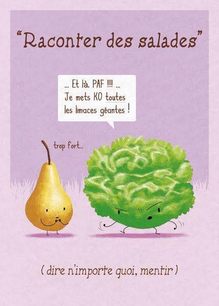 French idioms: raconter des salades - молоть чепуху, врать